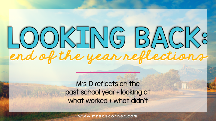 looking back end of the school year reflections blog post header