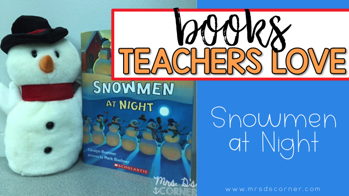 Snowmen at Night ( Books Teachers Love )