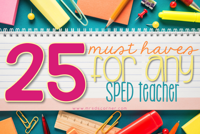 25 Must Haves for Any SPED Teacher