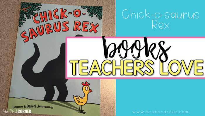 Chick-o-saurus Rex ( Books Teachers Love )