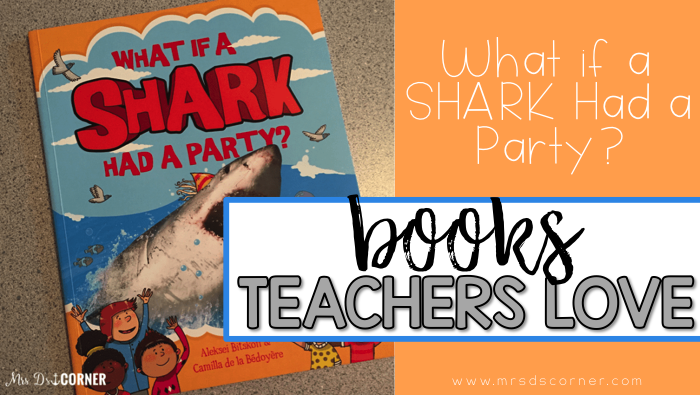 What if a Shark Had a Party? [ Books Teachers Love ]