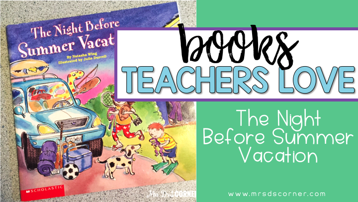 The Night Before Summer Vacation ( Books Teachers Love )