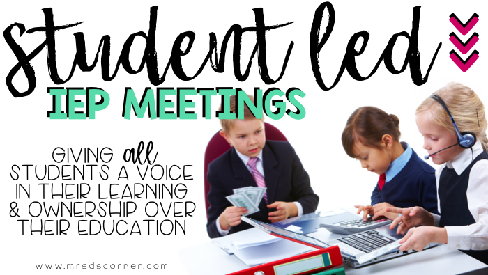 Student Led IEP Meetings – a How To