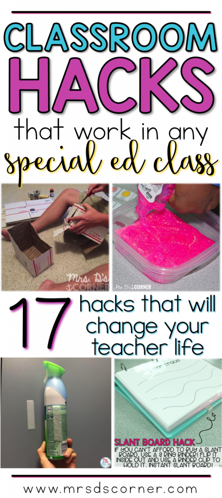 17 hacks that work in any special education classroom and will change your teacher life. Blog post at Mrs. D's Corner.