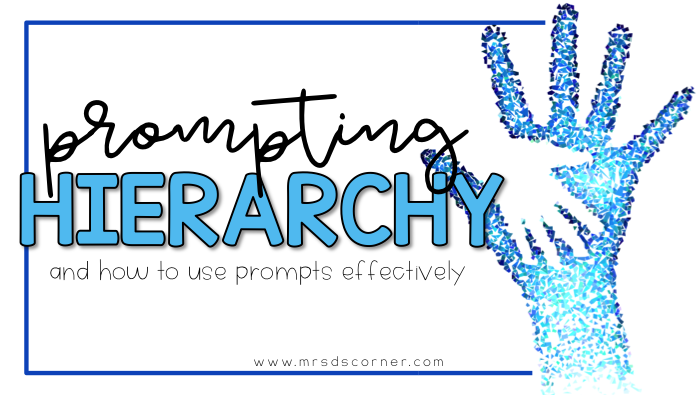 Prompt Hierarchy and how to use prompts effectively with students