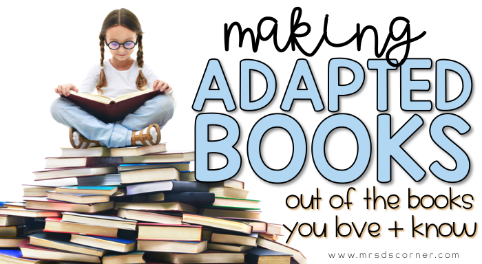 Adapting Children's Books for Kids with Special Needs; how to take a children's book that you already know and love and turning it into an adapted book for lower level readers