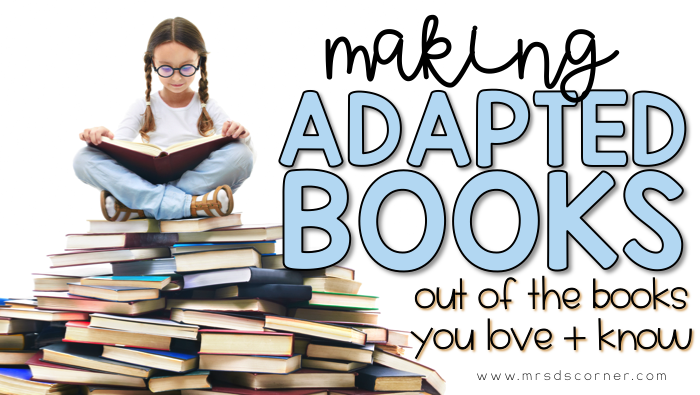 Making Adapted Books Out of Children's Books You Love