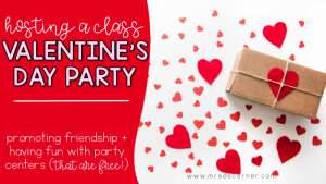 Hosting a Class Valentine's Day Party in Special Ed