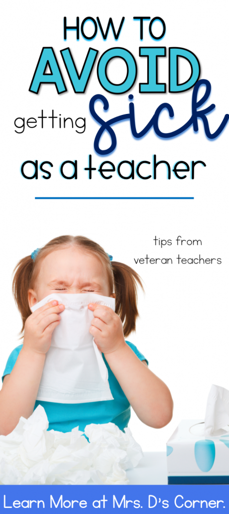 Getting sick can be an inevitable part of any teacher's life, especially if you work with the younger kids. There are germs everywhere… tables, pencils, doorknobs, papers, shoelaces! Oh, the shoelaces. Here are a few tried and true tips from veteran teachers. Learn more at Mrs. D's Corner.