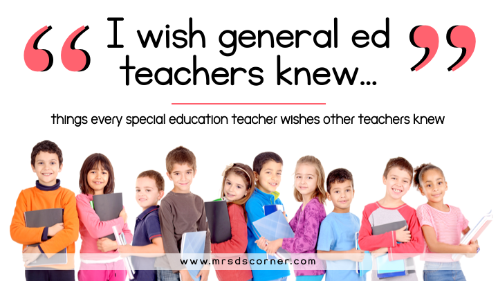 things every special education teacher wishes other teachers knew blog header
