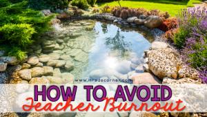how to avoid teacher burnout blog header