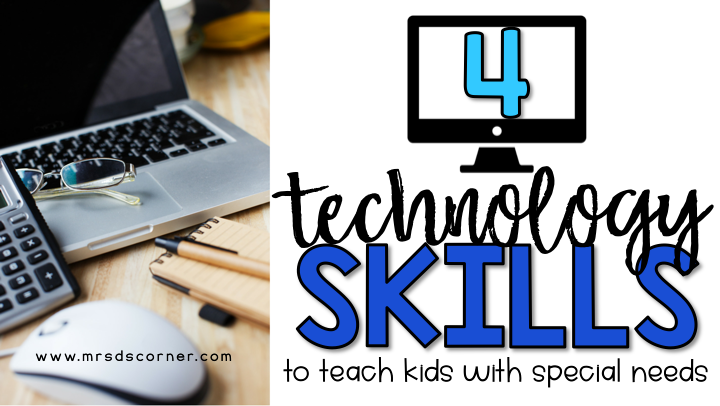 4 Technology Skills to Teach Kids with Special Needs