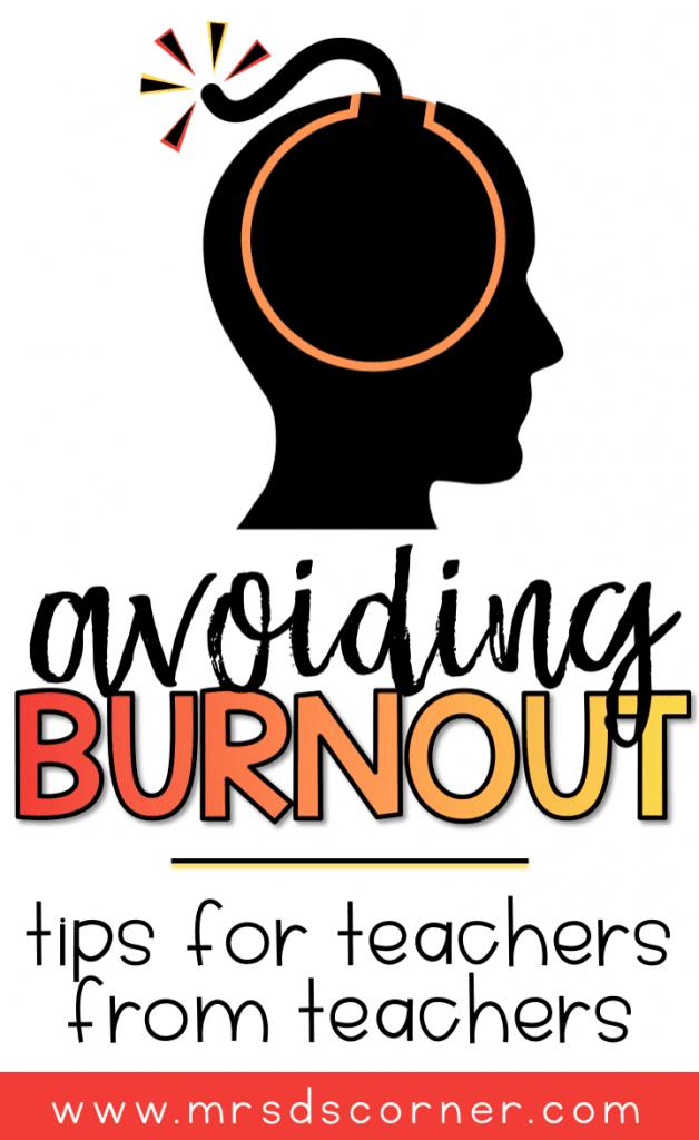 Avoid teacher burnout - tips for teachers from veteran teachers. Read more at Mrs. D's Corner.